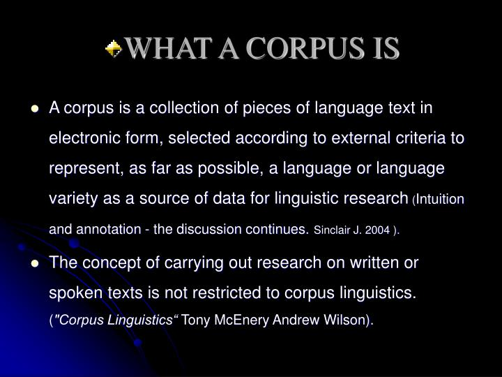 WHAT A CORPUS IS