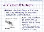 a little more robustness
