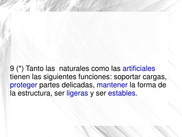 9 (*) Tanto las  naturales como las