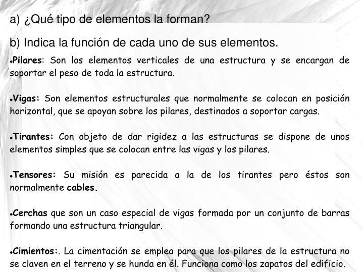 a) ¿Qué tipo de elementos la forman?