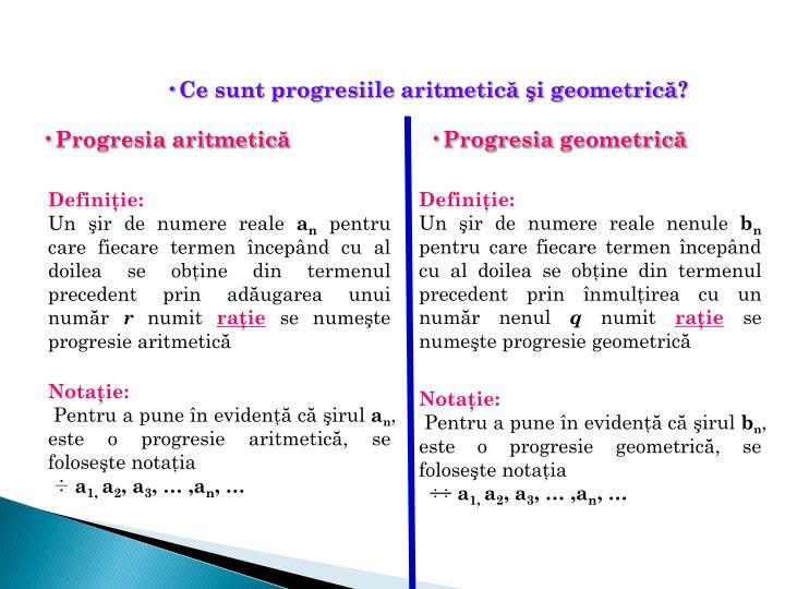Ce sunt progresiile aritmetică şi geometrică