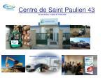 centre de saint paulien 43 za de nolhac 43350 st paulien