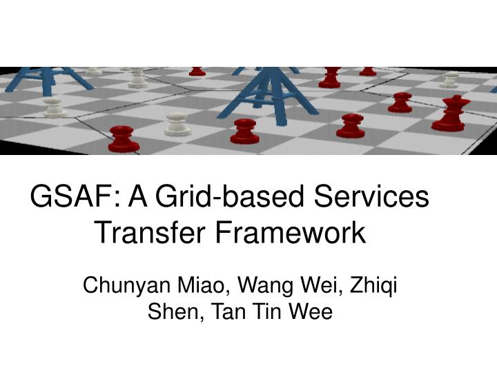 Gsaf a grid based services transfer f ramework