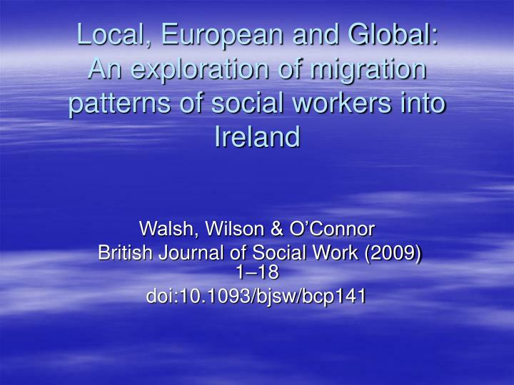Local european and global an exploration of migration patterns of social workers into ireland