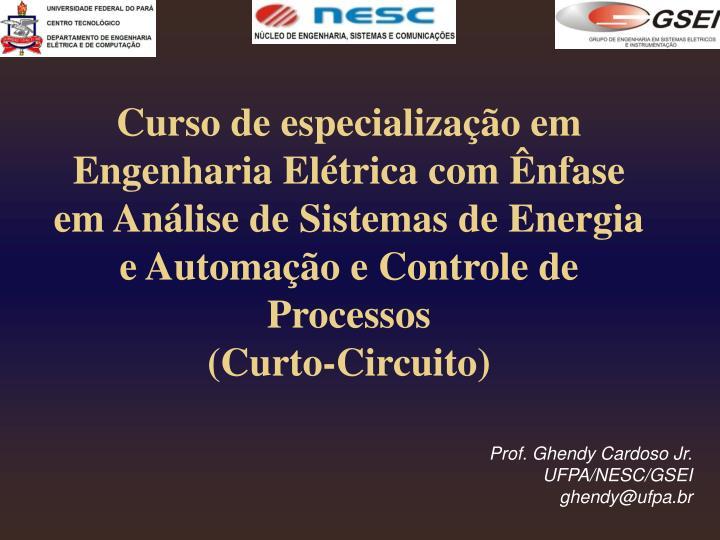 Curso de especialização em Engenharia Elétrica com Ênfase em Análise de Sistemas de Energia e Automação e Controle de Processos