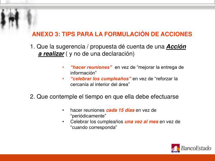 ANEXO 3: TIPS PARA LA FORMULACIÓN DE ACCIONES