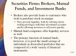 securities firms brokers mutual funds and investment banks2