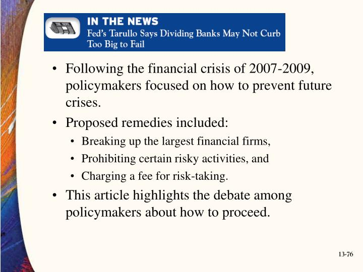 Following the financial crisis of 2007-2009, policymakers focused on how to prevent future crises.