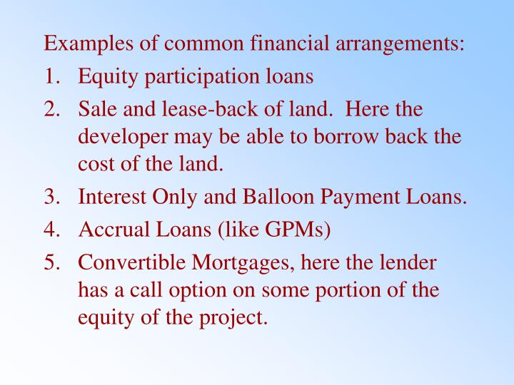 Examples of common financial arrangements: