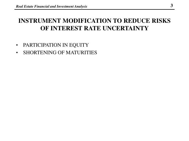 INSTRUMENT MODIFICATION TO REDUCE RISKS OF INTEREST RATE UNCERTAINTY