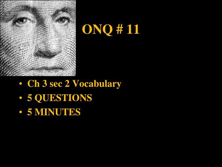 ONQ # 11