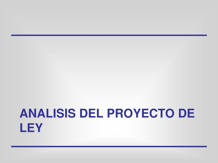 ANALISIS DEL PROYECTO DE LEY