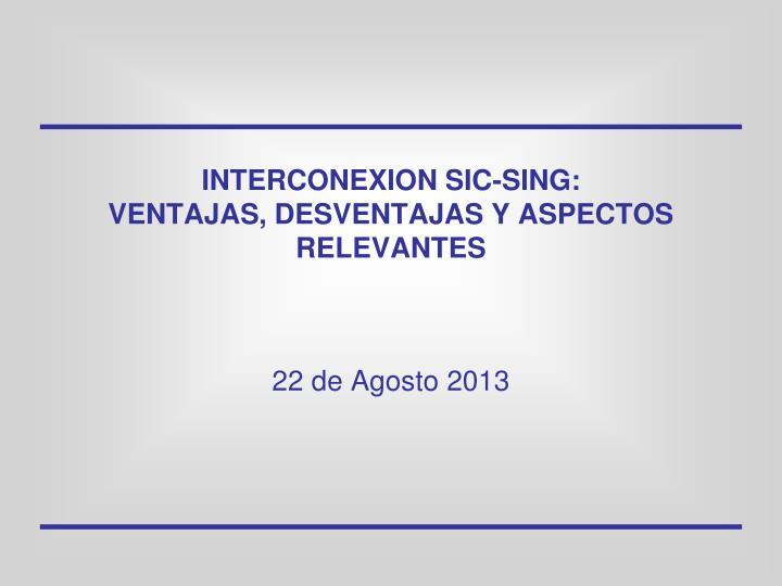 INTERCONEXION SIC-SING: