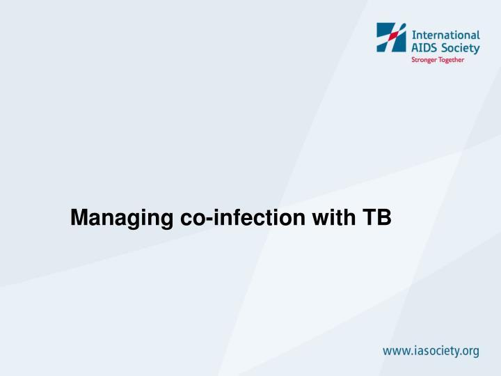Managing co-infection with TB