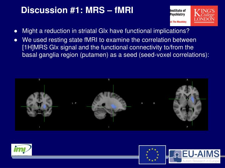 Discussion #1: MRS – fMRI