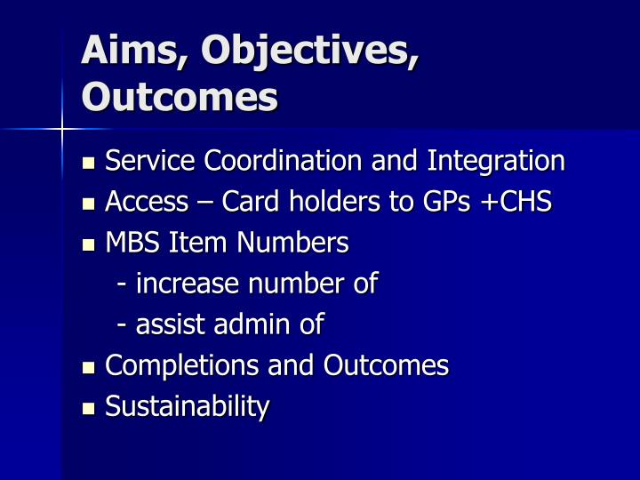 Aims, Objectives, Outcomes