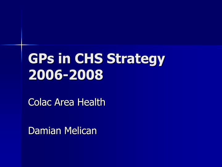 Gps in chs strategy 2006 2008
