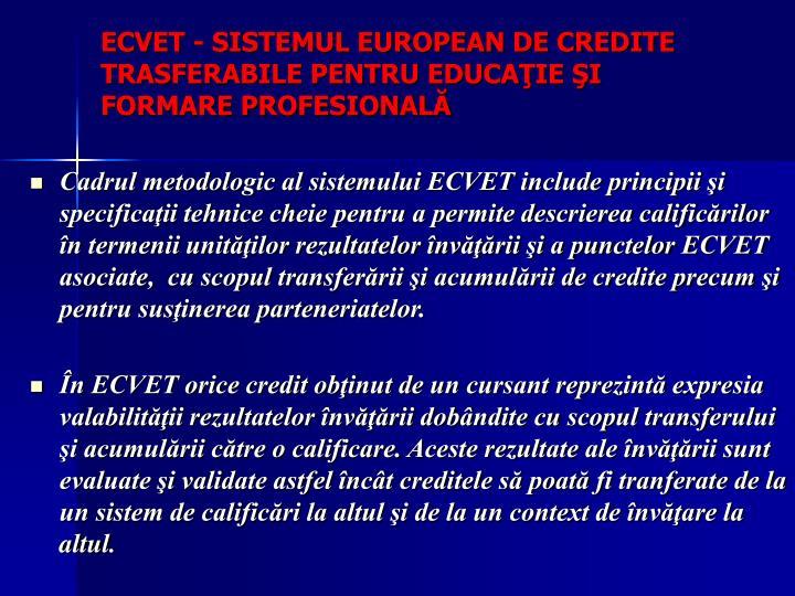 ECVET - SISTEMUL EUROPEAN DE CREDITE TRASFERABILE PENTRU EDUCAŢIE ŞI FORMARE PROFESIONALĂ