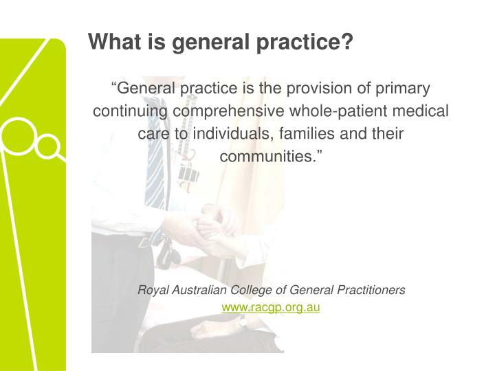What is general practice?