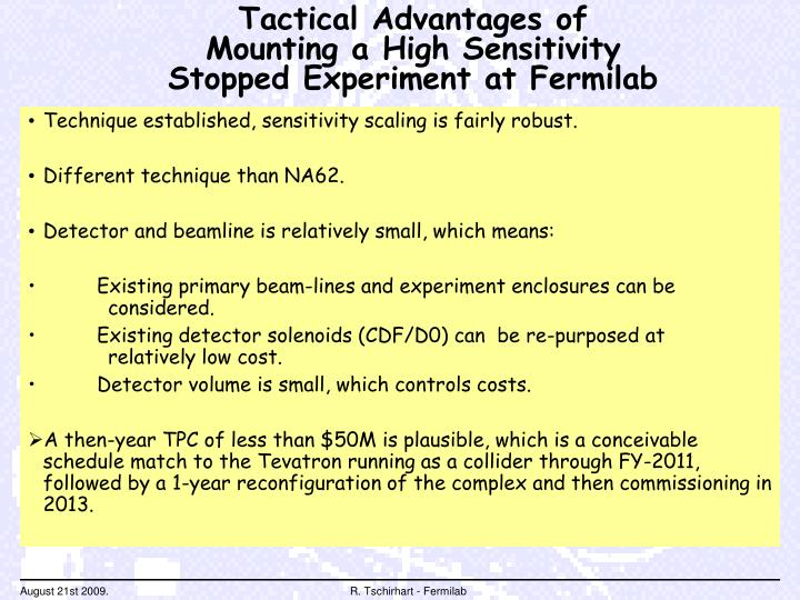 Tactical Advantages of Mounting a High Sensitivity Stopped Experiment at Fermilab