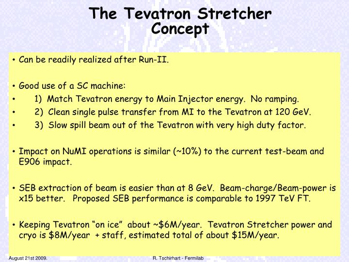 The Tevatron Stretcher Concept