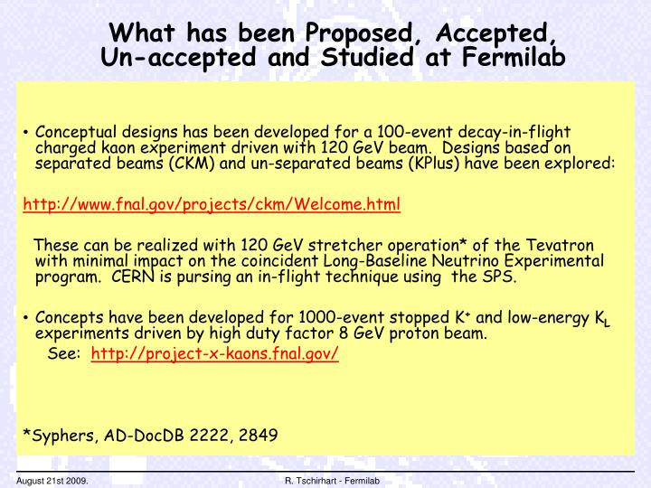 What has been proposed accepted un accepted and studied at fermilab