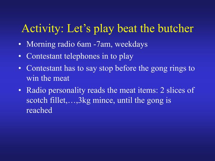Activity: Let's play beat the butcher