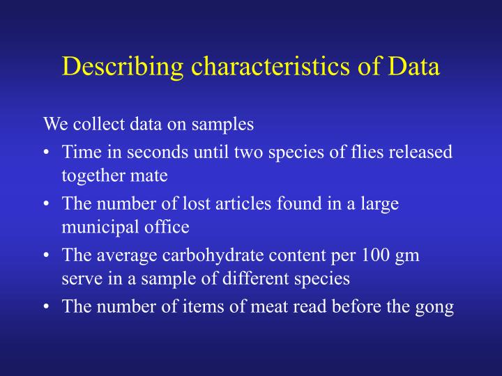 Describing characteristics of Data