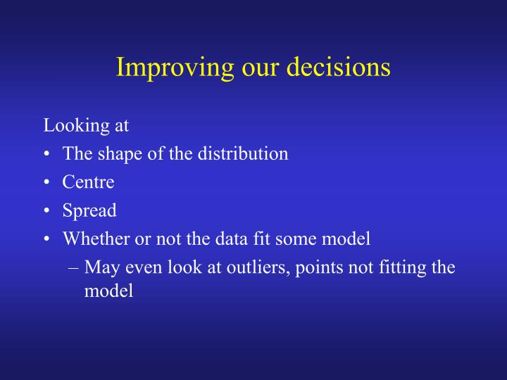Improving our decisions