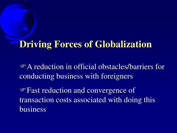 Driving Forces of Globalization