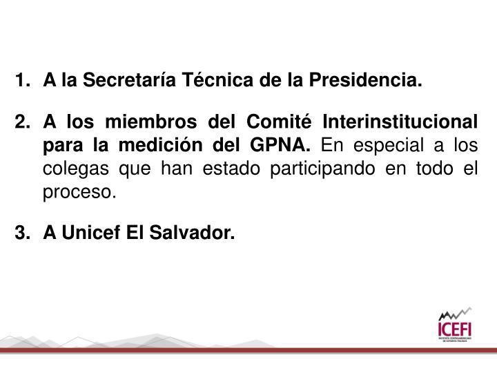 A la Secretaría Técnica de la Presidencia.