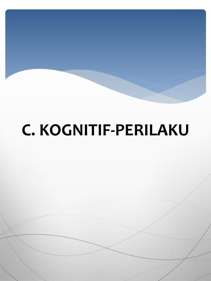 C. KOGNITIF-PERILAKU