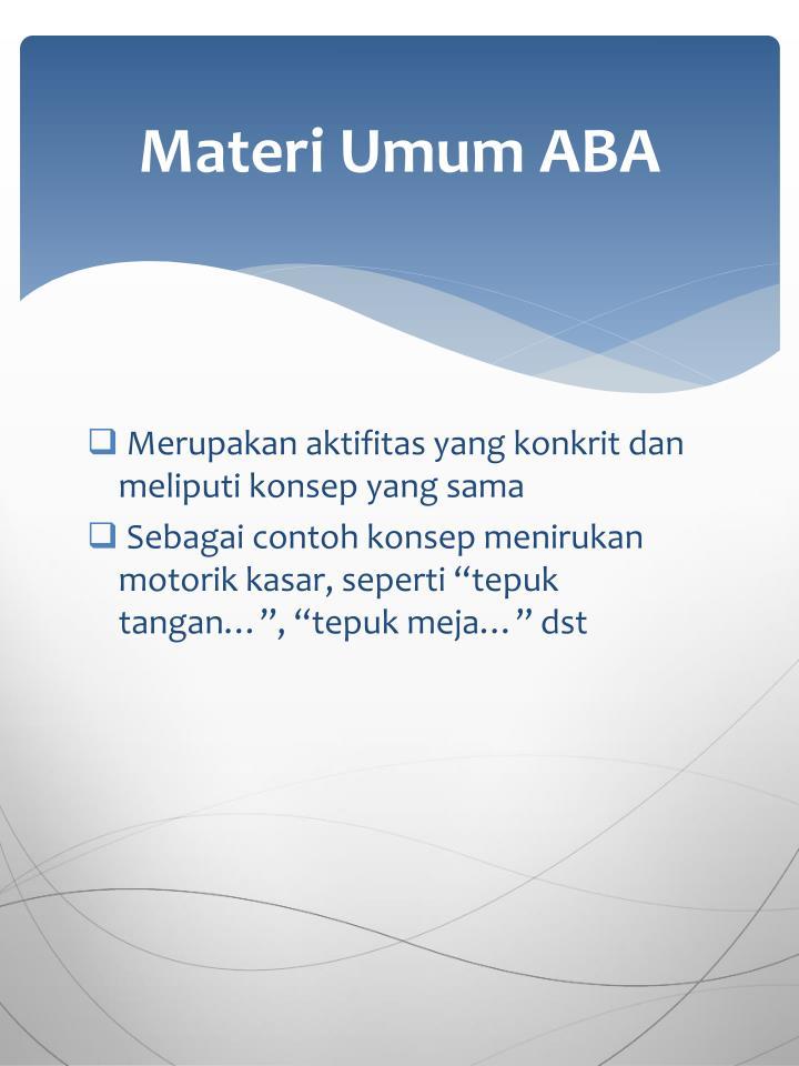Materi Umum ABA