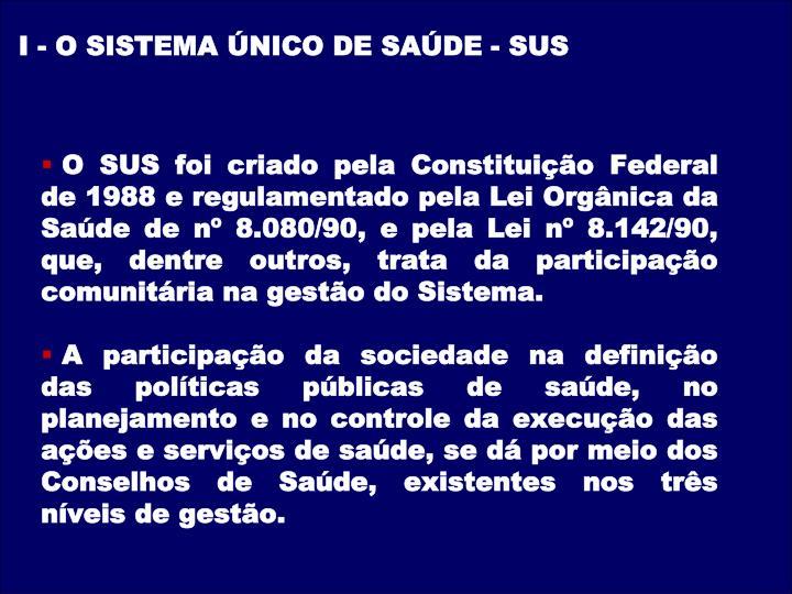 I - O SISTEMA ÚNICO DE SAÚDE - SUS