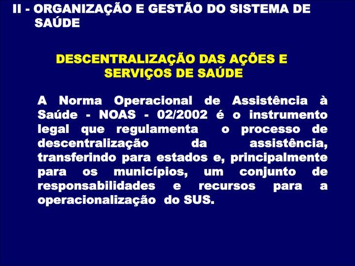 II - ORGANIZAÇÃO E GESTÃO DO SISTEMA DE SAÚDE