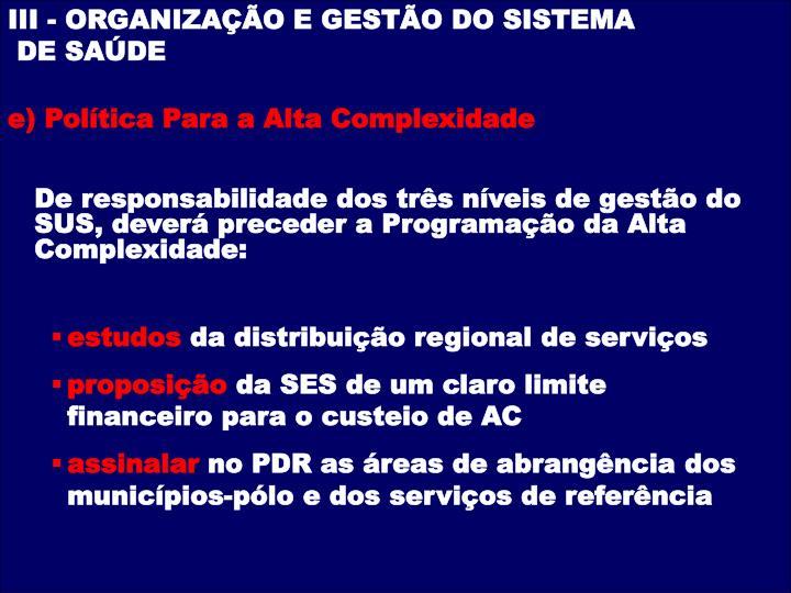 III - ORGANIZAÇÃO E GESTÃO DO SISTEMA