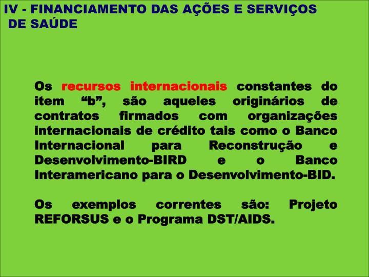 IV - FINANCIAMENTO DAS AÇÕES E SERVIÇOS
