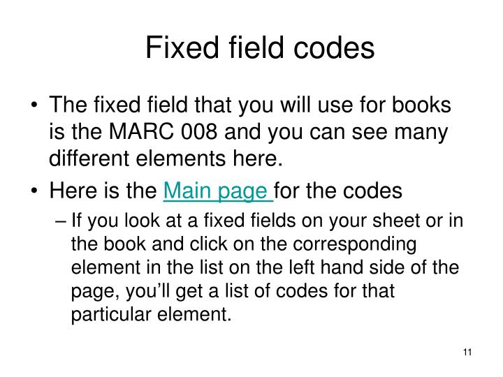 Fixed field codes