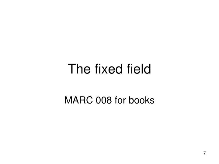 The fixed field