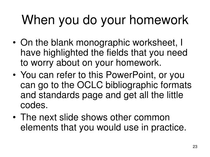 When you do your homework