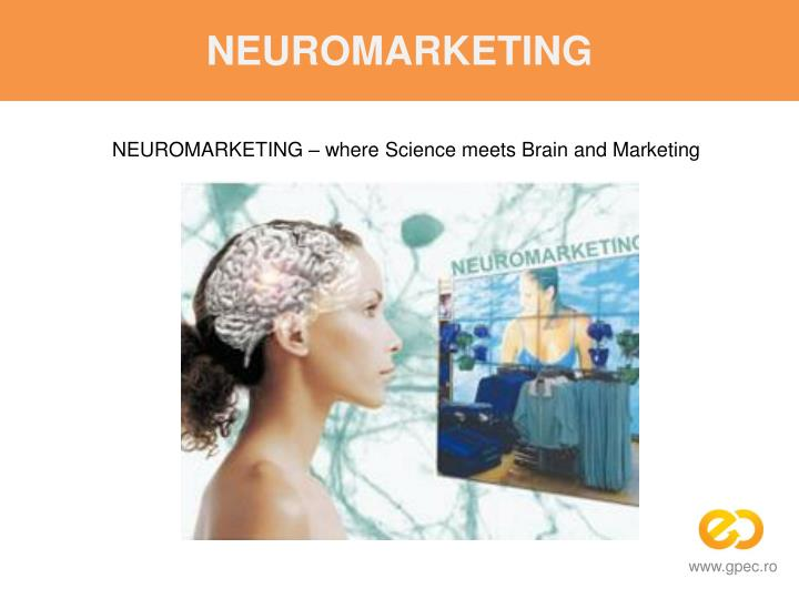 NEUROMARKETING – where Science meets Brain and Marketing