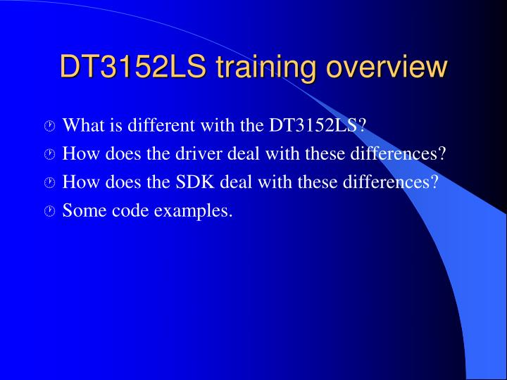 DT3152LS training overview