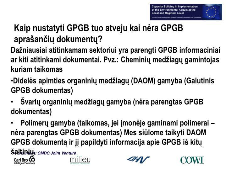 Kaip nustatyti GPGB tuo atveju kai nėra GPGB aprašančių dokumentų