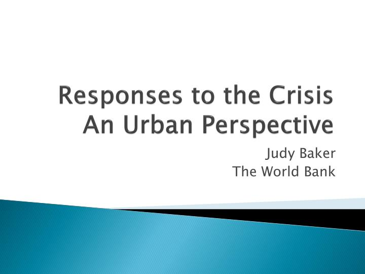 Responses to the crisis an urban perspective
