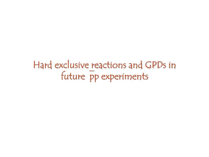 Hard exclusive reactions and GPDs in future