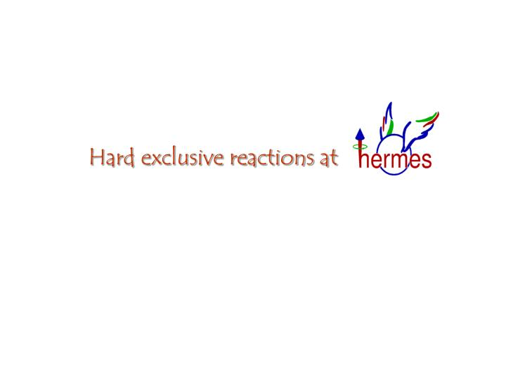Hard exclusive reactions at