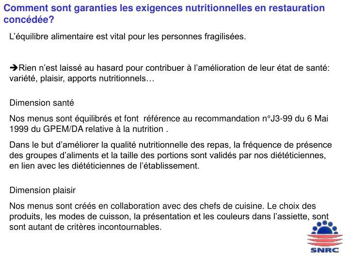 Comment sont garanties les exigences nutritionnelles en restauration concédée?