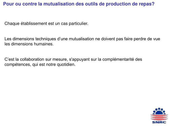 Pour ou contre la mutualisation des outils de production de repas?