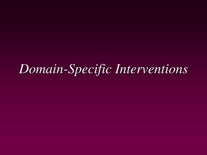 Domain-Specific Interventions