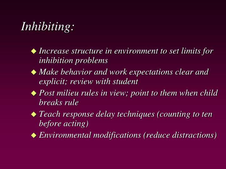 Inhibiting: